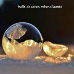Faire rebondir des bulles de savon