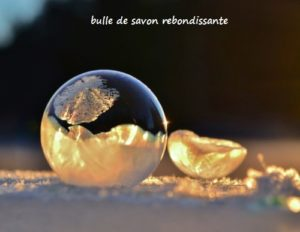 bulle de savon rebondissante